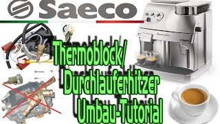 Saeco Thermoblock Durchlauferhitzer Umbau Tutorial