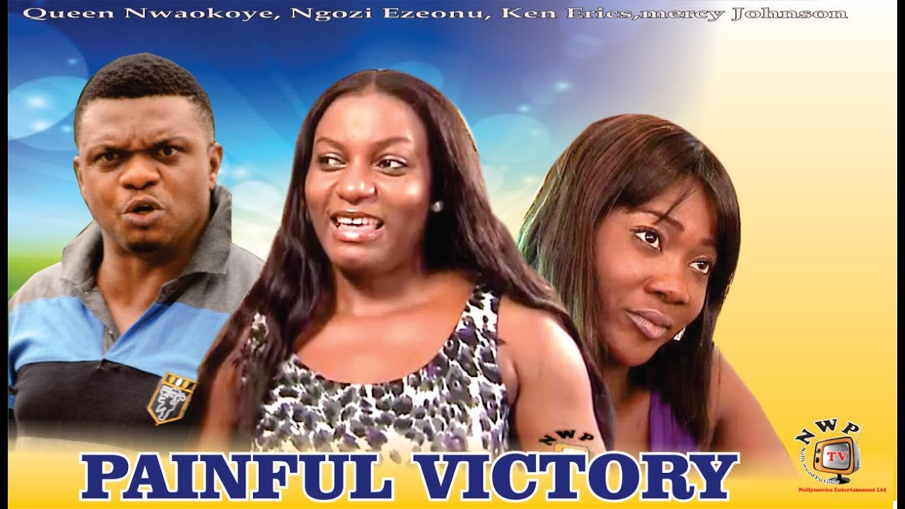 Download Painful Victory  - Nigerian Nollywood Movie