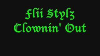 Flii Stylz - Clownin Out