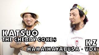 エエヤン!エエヤン!エエヤン! - KATSUO(THE CHERRY COKE$)編 Part 4/4
