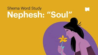 "Word Study: Nephesh - ""Soul"""