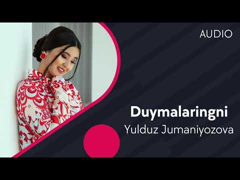Yulduz Jumaniyozova - Duymalaringni
