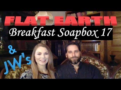 FLAT EARTH & JW 's ~ Breakfast Soapbox 17 thumbnail