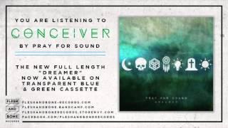 """Pray For Sound """"Conceiver"""""""