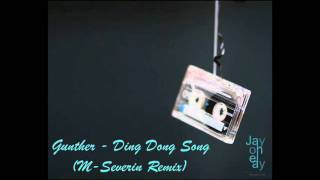 Gunther - Ding Dong Song (M-Severin Remix)