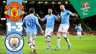 MAN UTD 1-3 MAN CITY  BERNARDO MAHREZ PEREIRA RASHFORD  CARABAO CUP HIGHLIGHTS