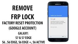 March 2017 - Bypass FRP Google Account lock on Galaxy S7 Edge, S7, S6 Edge plus