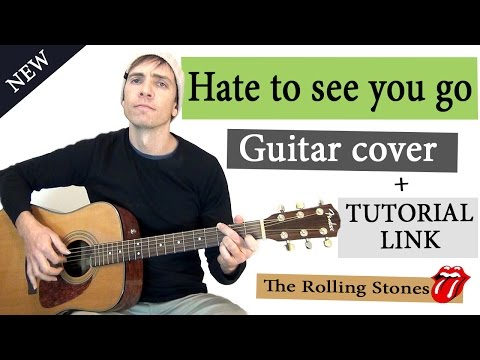How To Play @Hate To See You Go - Acoustic Cover + TUTORIAL LINK (Rolling Stone)