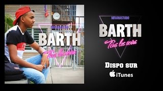 Barth - TOUS LES SOIRS [OFFICIAL SONG]