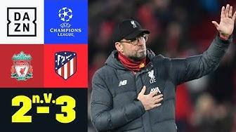 Krimi! Titelverteidiger raus: Liverpool - Atletico 2:3 n.V. | UEFA Champions League | DAZN