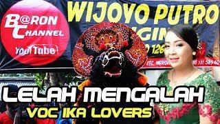 Gambar cover Lagu Jaranan Terbaru LELAH MENGALAH Voc IKA Lovers | WIJOYO PUTRO ORI Live Nyadran Sonoageng 2018