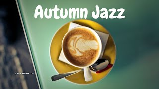 Autumn Jazz- Ballad Jazz Music To Relax, Study, Work And Chill