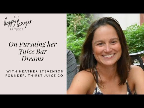 HLP040 - On Walking Away from BigLaw to Pursue her Juice Bar Dreams with Heather Stevenson, CEO...