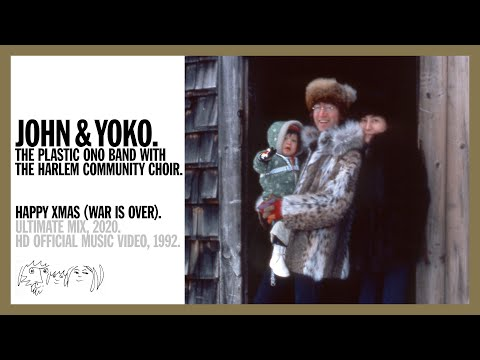 HAPPY XMAS (WAR IS OVER). (Ultimate Mix, 2020) John & Yoko Plastic Ono Band + Harlem Community Choir