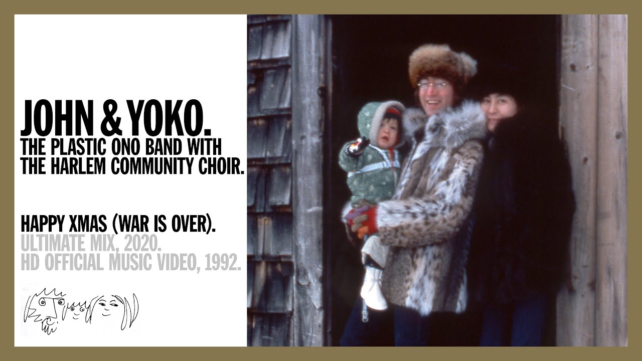 Happy Xmas War Is Over Ultimate Mix 2020 John Yoko Plastic Ono Band Harlem Community Choir Youtube