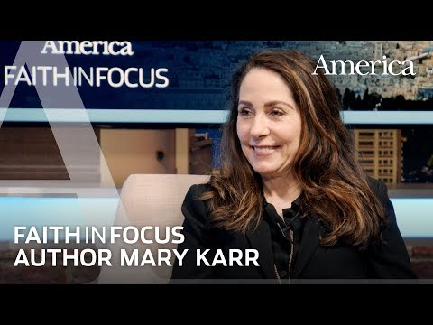 Mary Karr on finding God in her vocation as a writer | Faith in Focus