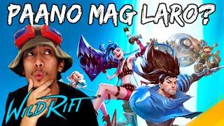 PAANO MAG LARO ng LoL WILD RIFT? [ Beginner Guide & Tutorial - Tagalog ]