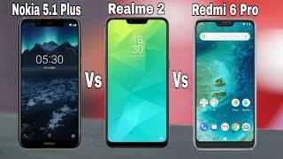 Nokia 5.1 plus vs Realme 2 vs Redmi 6 pro Which one you should buy in 2018? Full Comparison??