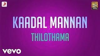 Kaadal Mannan Thilothama Lyric Bharadwaj Ajith.mp3