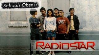 Radiostar - Sebuah Obsesi [Official Music Video]