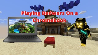 Playing Bedwars on a ChromeBook