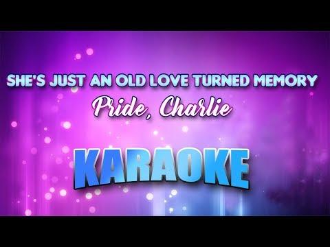 Pride, Charlie - She's Just An Old Love Turned Memory (Karaoke version with Lyrics)