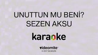 Sezen Aksu - Unuttun mu Beni (Karaoke) Video