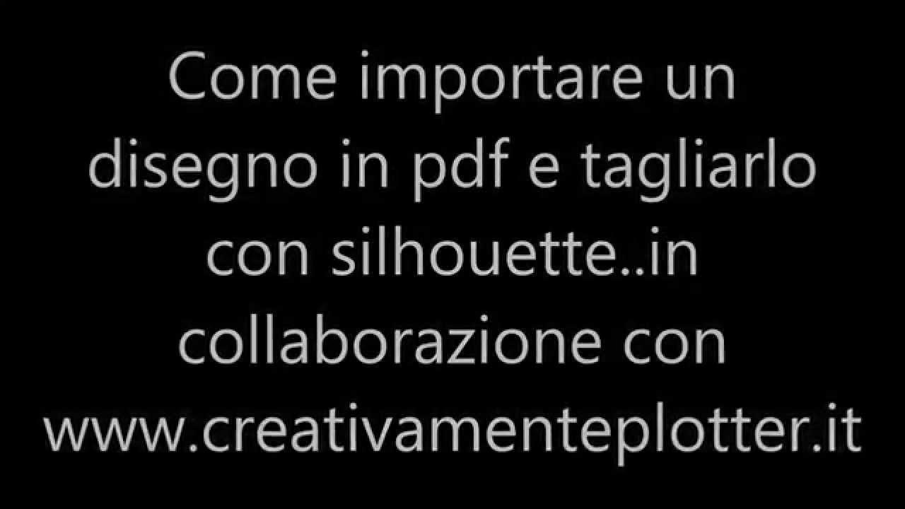 Video Tutorial In Italianocome Tagliare Con Silhouette Un File In Pdf