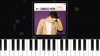 """Charlie Puth - """"I Won't Tell A Soul"""" Piano Tutorial - Chords - How To Play - Cover"""