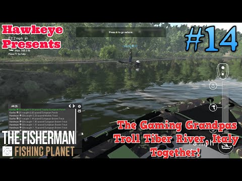 The Fisherman - Fishing Planet: The Gaming Grandpas Troll Tiber River, Italy Together!