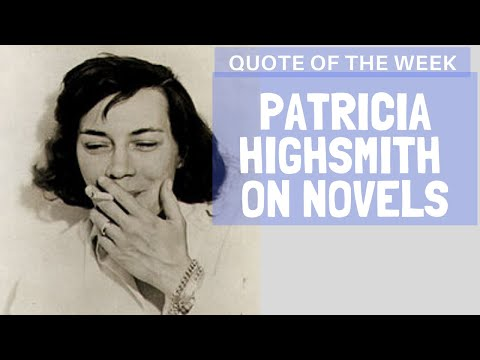 Write Channel Quote of the week episode 3: Highsmith When writing a novel, please yourself first