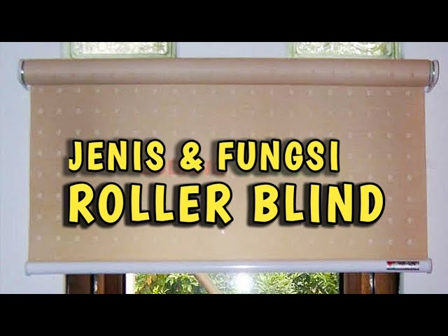 ROLLER BLIND : Review Jenis Perangkat Dan Fungsi Roller Blind 082310989451 #review #gordenkantor