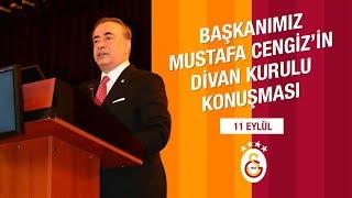 Başkanımız Mustafa Cengiz'in Divan Kurulu Konuşması - Galatasaray