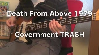 Death From Above 1979 [Government Trash] Bass Cover