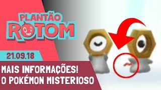 NOVAS INFORMAÇÕES DO POKÉMON MISTERIOSO.