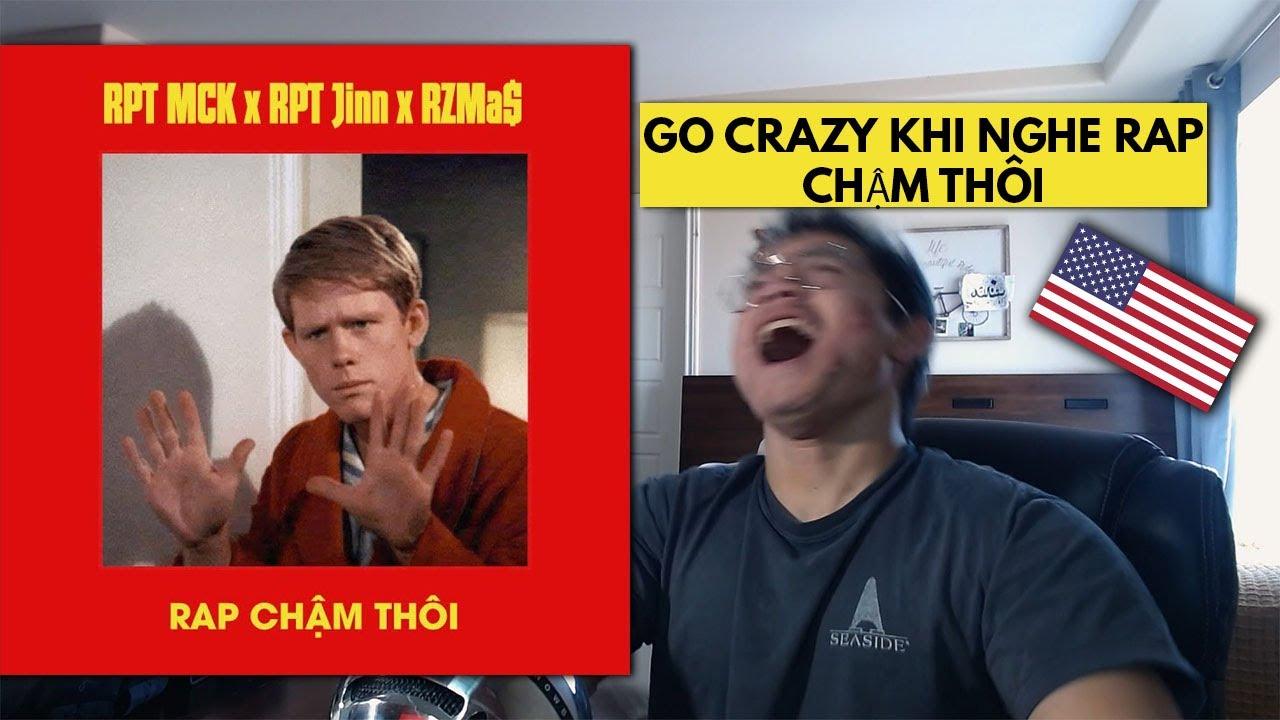 Download GO CRAZY KHI NGHE Rap Chậm Thôi (#HNDCMM) - RPT MCK x RPT Orijinn ft. RZ Ma$   Marcel Reacts