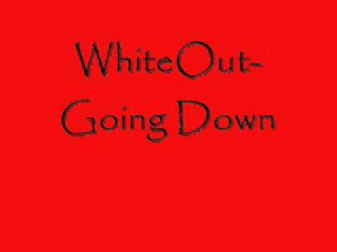 WhiteOut- Going Down
