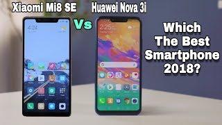 Huawei Nova 3i vs Xiaomi Mi 8 SE Which one Should you buy in 2018? Full Comparison??
