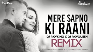 Mere Sapno Ki Rani Remix | Dj RawKing | Dj RawQueen | R S Visuals | 2020 Latest Remix