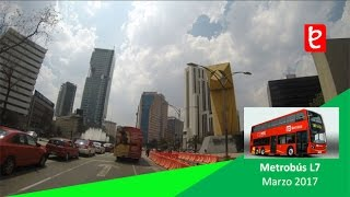 Metrobús Línea 7, Marzo 2017   www.edemx.com