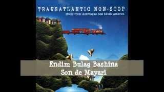 Endim Bulag Bashina/Son de Mayari (Transatlantic Non-Stop)