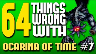 64 Things WRONG With Ocarina of Time: Part 7
