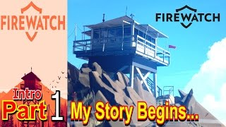 FireWatch Intro Part 1 PC Game Gameplay Lets Play Live Commentary