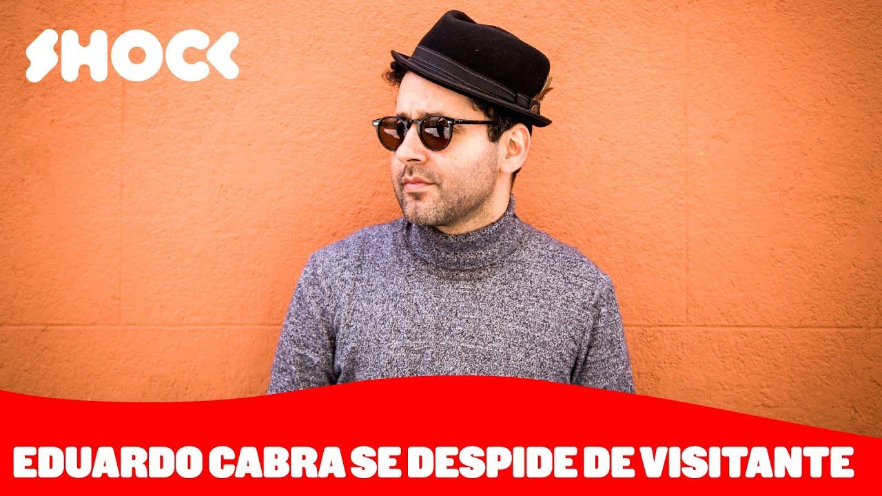 Eduardo Cabra se despide de Visitante - Shock