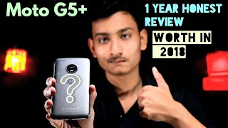 Moto g5+| 1year review|should you buy in 2018|compare with others devise