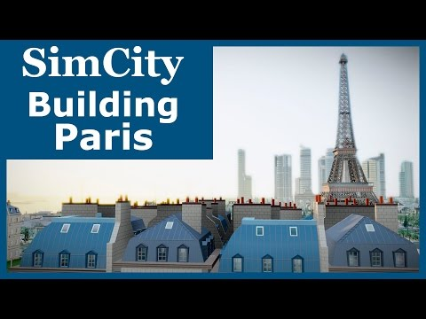 SimCity (2013) - Building Paris | SimValera