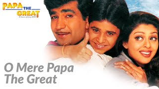 O Mere Papa The Great (Full Song) Film – Papa – The Great