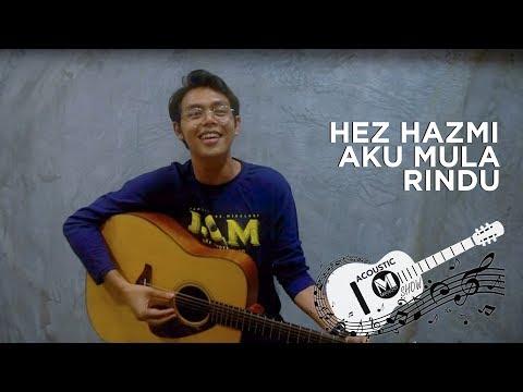 OST DIA | Hez Hazmi - Aku Mula Rindu Akustik