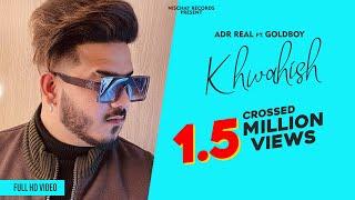 Khwahish (Full video) ADR Real FT.GoldBoy | Navjeet | Latest Punjabi song 2020