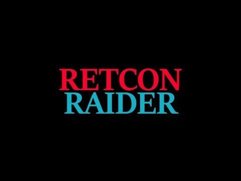 Retcon Retrospective - Ep. 11: March 2018